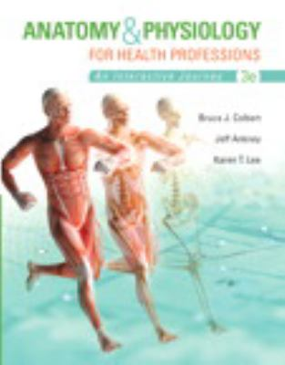 Anatomy & Physiology for Health Professions PLUS MyHealthProfessionsLab with Pearson eText -- Access Card Package (3rd Edition)