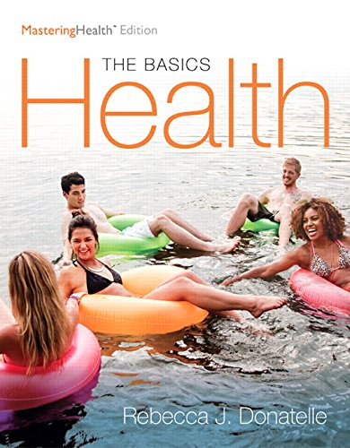 Health: The Basics, The MasteringHealth Edition (12th Edition)
