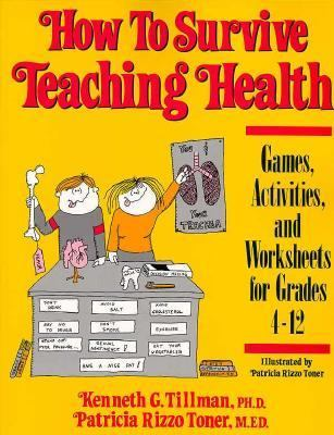 How to Survive Teaching Health Games, Activities, and Worksheets for Grades 4-12