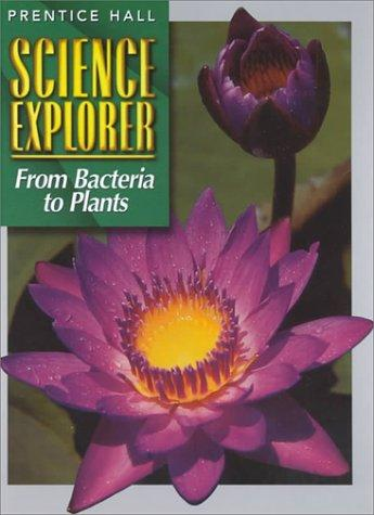 From Bacteria to Plants (Prentice Hall Science Explorer)