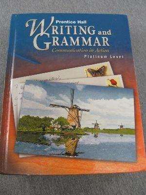 Prentice Hall Writing and Grammar: Communication in Action (Platinum, Grade 10; Student Edition)