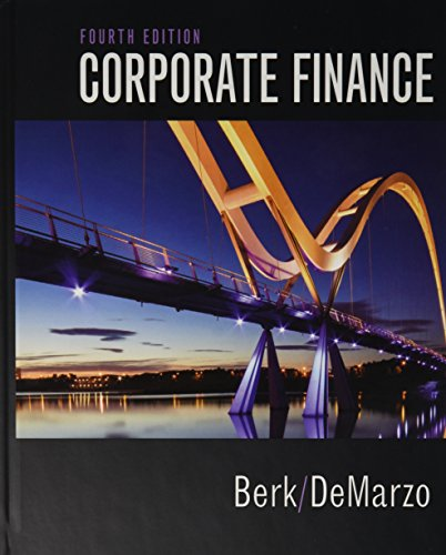 Corporate Finance Plus MyLab Finance with Pearson eText -- Access Card Package (4th Edition) (Berk, DeMarzo & Harford, The Corporate Finance Series)