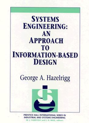 Systems Engineering An Approach to Information-Based Design
