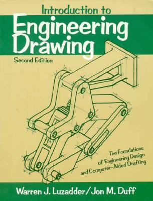 Introduction to Engineering Drawing The Foundations of Engineering Design and Computer-Aided Drafting