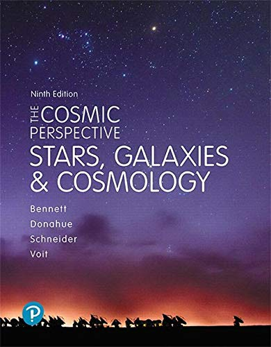 The Cosmic Perspective: Stars and Galaxies (9th Edition)
