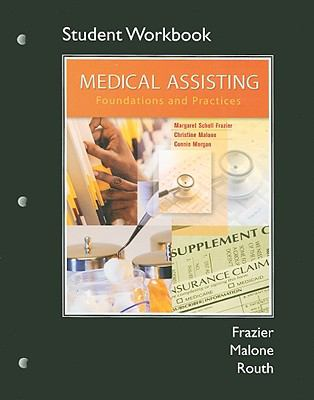 Workbook for Medical Assisting: Foundations and Practices