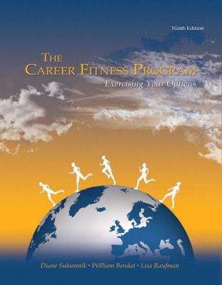 The Career Fitness Program: Exercising Your Options, 9th Edition
