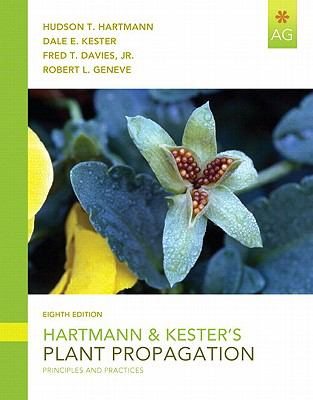 Hartmann & Kester's Plant Propagation, Student Value Edition (8th Edition)