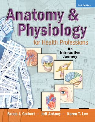 Anatomy & Physiology for Health Professions: An Interactive Journey, 2nd Edition