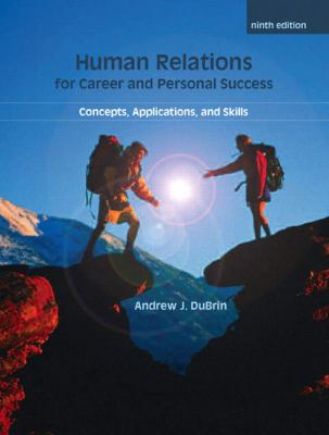 Human Relations For Career and Personal Success: Concepts, Applications, and Skills (9th Edition) (Pearson Custom Business Skills)