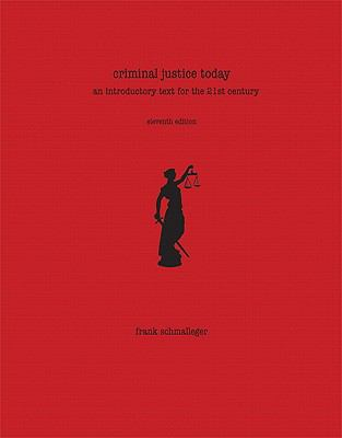 Criminal Justice Today: An Introductory Text for the 21st Century (11th Edition) (MyCrimeKit Series)