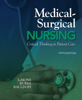 Medical-Surgical Nursing: Critical Thinking in Patient Care (5th Edition) (MyNursingLab Series)