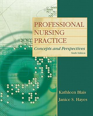 Professional Nursing Practice: Concepts and Perspectives, 6th Ed