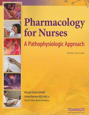 Pharmacology for Nurses: A Pathophysiologic Approach (3rd Edition)