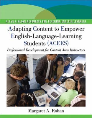 Adapting Content to Empower English Language Learning Students (ACEES): Professional Development for Content Area Instructors, Grades 6-12