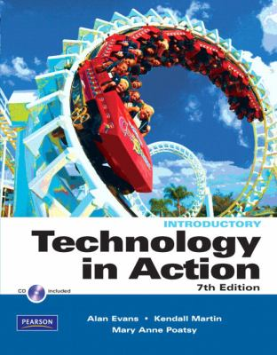 Technology In Action, Introductory Version (7th Edition) (Custom Phit: The Pearson Custom Program for Cis)