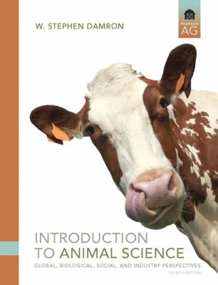 Introduction to Animal Science: Global, Biological, Social and Industry Perspectives