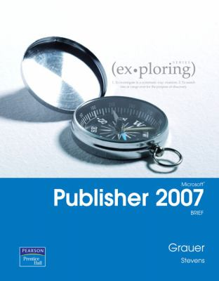 Exploring Microsoft Publisher 2007 Brief