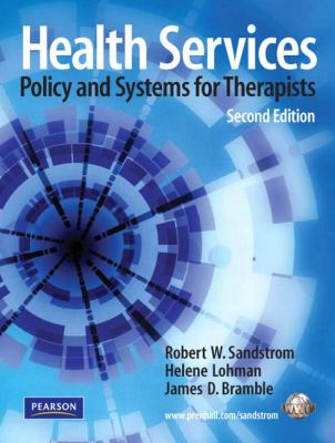 Health Services: Policy and Systems for Therapists (2nd Edition)
