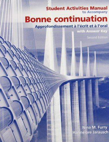 Student Activities Manual for Bonne Continuation: Approfondissement  l crit et  l'oral