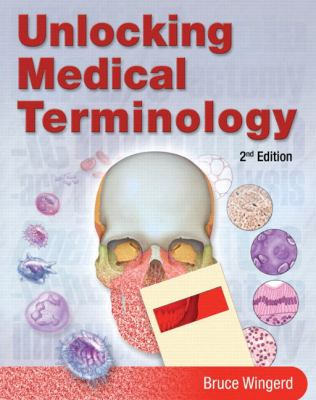 Unlocking Medical Terminology (2nd Edition)