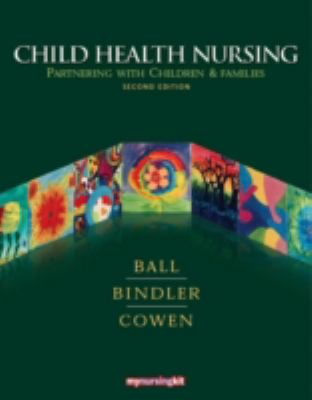 Child Health Nursing: Partnering with Children and Families (2nd Edition)