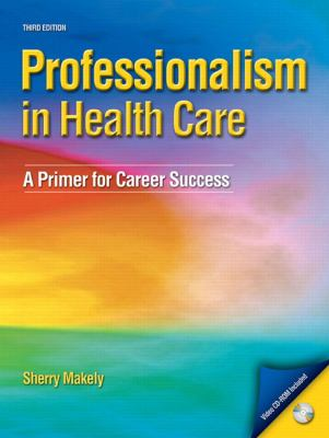 Professionalism in Healthcare: A Primer for Career Success (3rd Edition)