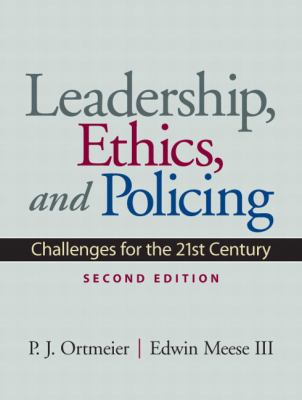 Leadership, Ethics and Policing: Challenges for the 21st Century (2nd Edition)