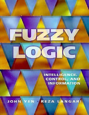 Fuzzy Logic Intelligence, Control, and Information