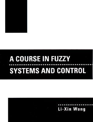 Course in Fuzzy Systems and Control