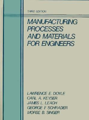 Manufacturing Processes and Materials for Engineers