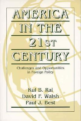 America in the 21st Century Challenges and Opportunities in Foreign Policy