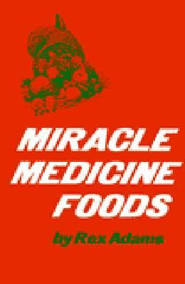Miracle Medicine Foods