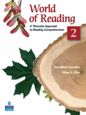 World of Reading 2: A Thematic Approach to Reading Comprehension (2nd Edition)
