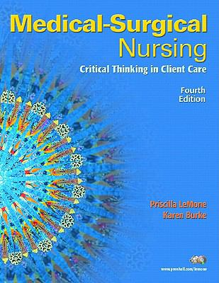 Medical-Surgical Nursing: Critical Thinking in Client Care, Single Volume Value Package (includes Student Study Guide for Medical-Surgical Nursing: ... in Client Care, Single Volume) (4th Edition)