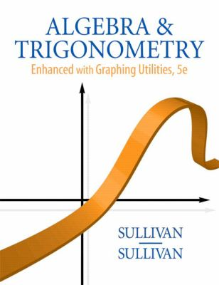 Algebra and Trigonometry Enhanced with Graphing Utilities (5th Edition)