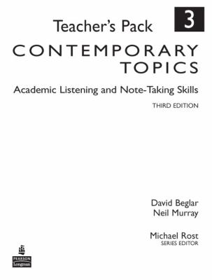 Contemporary Topics 3: Academic Listening and Note-Taking Skills