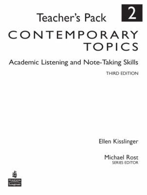 Contemporary Topics 2: Academic Listening and Note-Taking Skills, Teacher's Pack (3rd Edition)