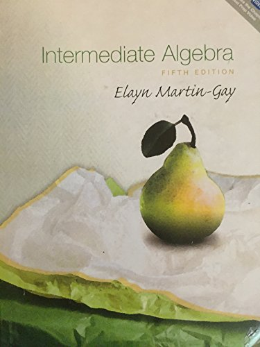 Intermediate Algebra (5th Edition) (The Martin-Gay Developmental Algebra Series