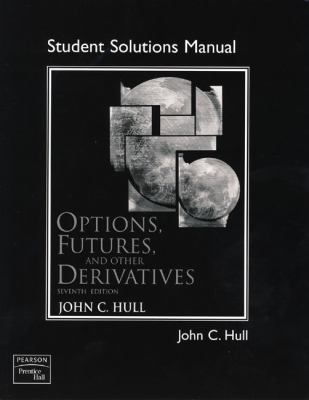 Options, Futures, and Other Derivatives -Solution Manual