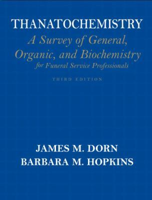 Thanatochemistry: A Survey of General, Organic, and Biochemistry for Full Service Professionals