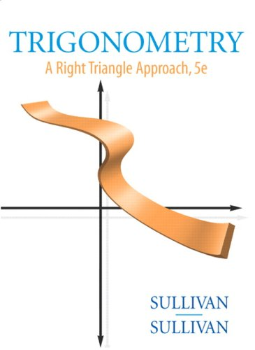 Trigonometry: A Right Triangle Approach (5th Edition)