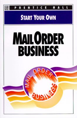 Start Your Own Mail Order Business - Prentice Hall Editorial - Paperback