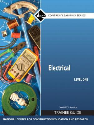 Electrical Level 1 Trainee Guide 2008 NEC (Contren Learning Series)