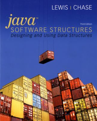 Java Software Structures: Designing and Using Data Structures (3rd Edition)