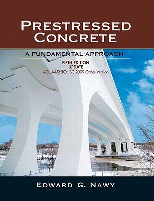 Prestressed Concrete Fifth Edition Upgrade: ACI, AASHTO, IBC 2009 Codes Version