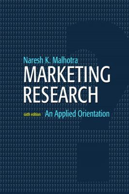 Marketing Research: An Applied Orientation (6th Edition)