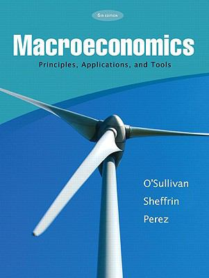 Macroeconomics: Principles, Applications and Tools (6th Edition)
