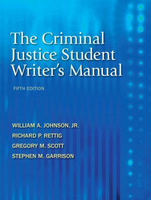 The Criminal Justice Student Writer's Manual (5th Edition)