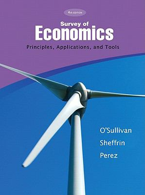 Survey of Economics: Principles, Applications, and Tools (4th Edition)